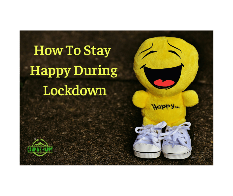 How to Stay Happy During Lockdown